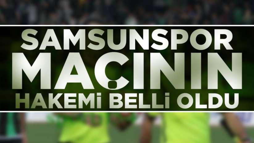 Samsunspor Sancaktepe maçının hakemi belli oldu