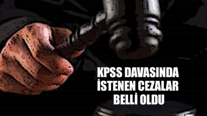KPSS davasında istenen cezalar belli oldu