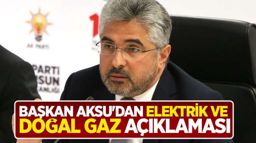 Başkan Ersan Aksu'dan elektrik ve doğal gaz açıklaması