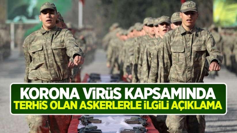 Korona virüs kapsamında terhis olan askerler ile ilgili açıklama!