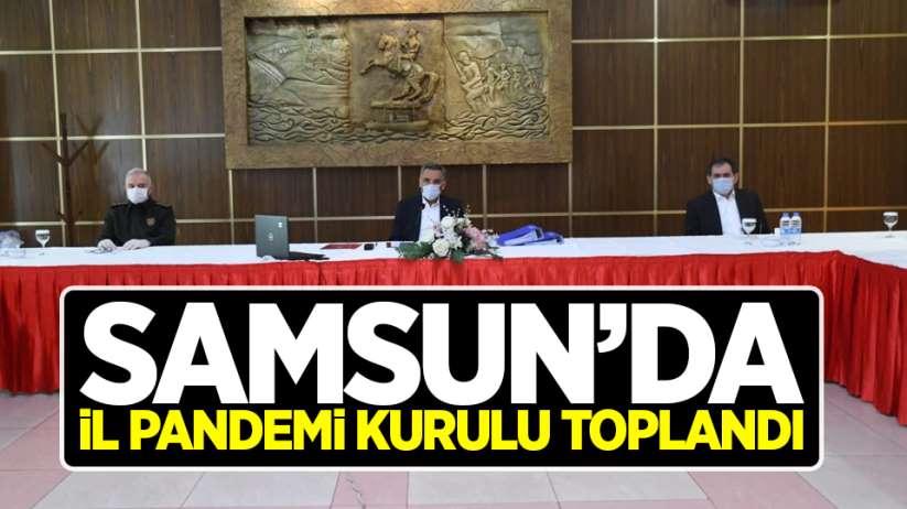 Samsun'da İl Pandemi Kurulu toplandı!