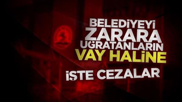 Samsun haber- Belediyeleri zarara ugratanlara büyük cezalar var