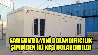 Samsun'da sahte konteyner satıcıları 2 kişiyi dolandırdı