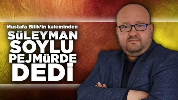 Süleyman Soylu pejmürde dedi...