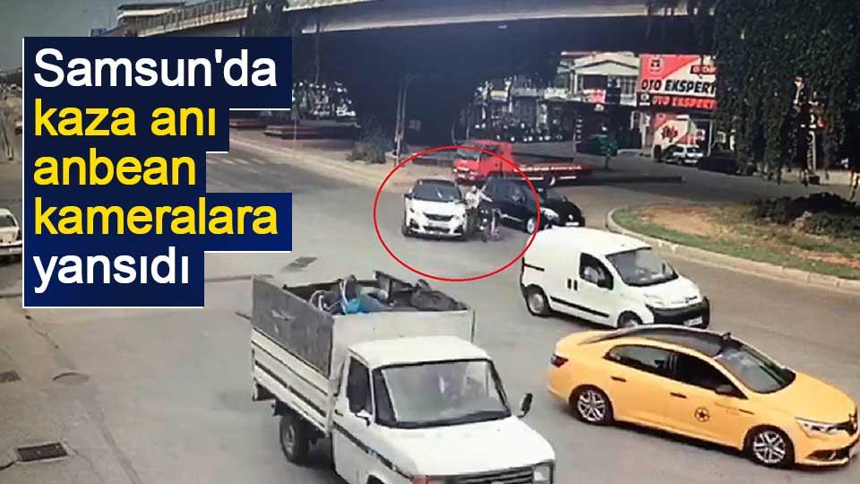 Samsun'da kaza anı anbean kameralara yansıdı
