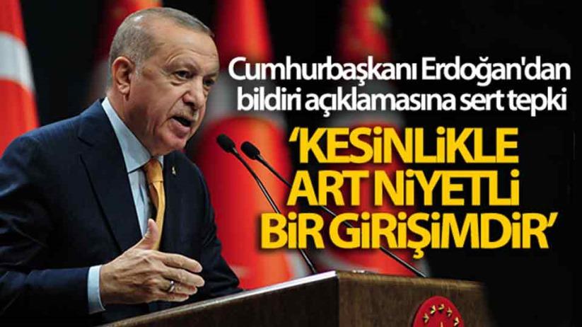 Cumhurbaşkanı Erdoğandan bildiri açıklamasına sert tepki