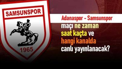 Adanaspor - Samsunspor maçı ne zaman, saat kaçta ve hangi kanalda canlı yayınlanacak?