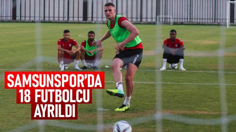 Samsunsporda 18 futbolcu ayrıldı, 16 futbolcu transfer edildi