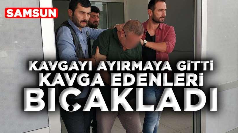 Samsun'da bir kişi kavga eden iki kişi bıçakladı