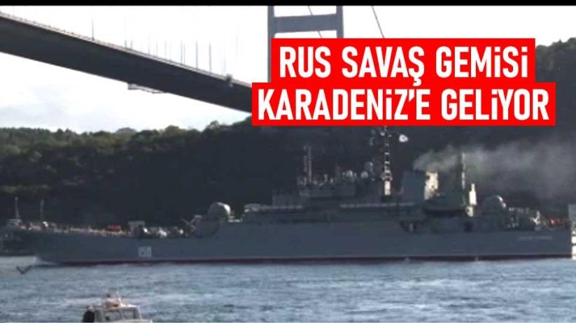 Rus savaş gemisi Karadenize geliyor