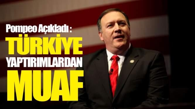 ABD'den Resmi Açıklama: Türkiye Yaptırımlardan Muaf
