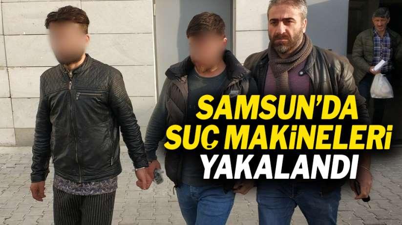 Samsun'da suç makineleri yakalandı