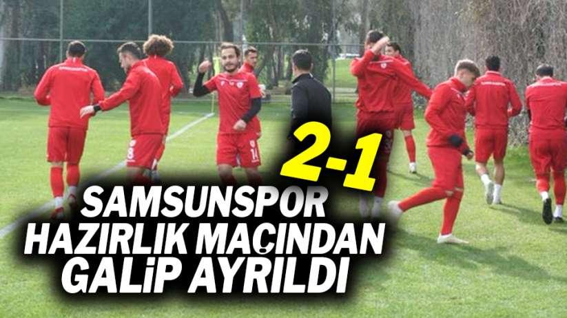 Samsunspor hazırlık maçınından galip ayrıldı!