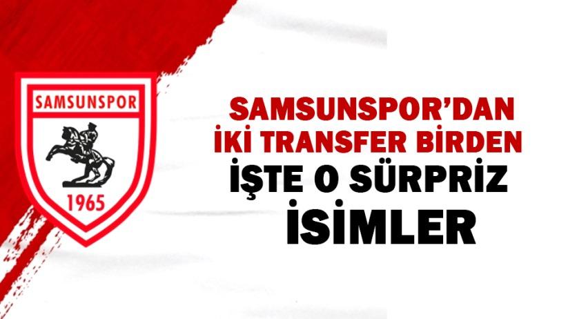 Samsunspor'dan iki transfer birden! İşte o sürpriz isimler