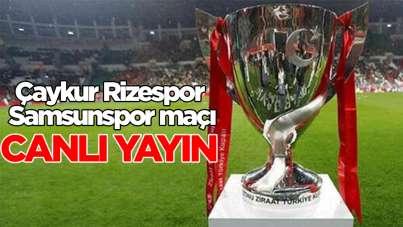 Çaykur Rizespor - Samsunspor maçı canlı yayın