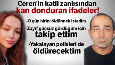 Ceren Özdemir'in katil zanlısından kan donduran ifadeler