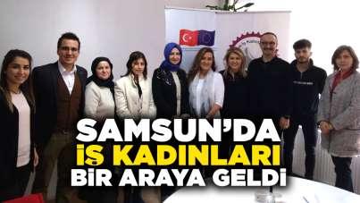 Samsun'da iş kadınları bir araya geldi