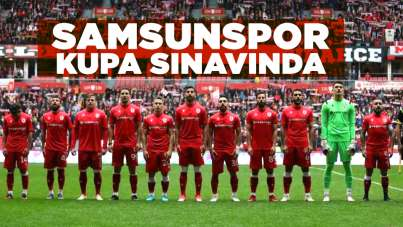 Samsunspor Kupa Sınavında