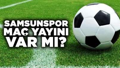 Samsunspor maç yayını var mı?