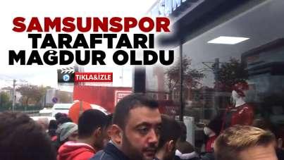 Samsunspor taraftarı mağdur oldu