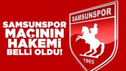 Samsunspor -Yeni Çorumspor maçının hakemi belli oldu!