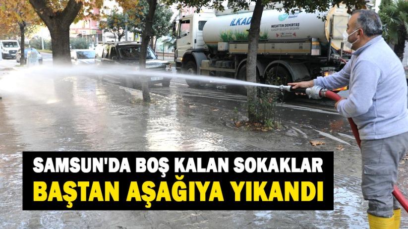 Samsunda boş kalan sokaklar baştan aşağıya yıkandı