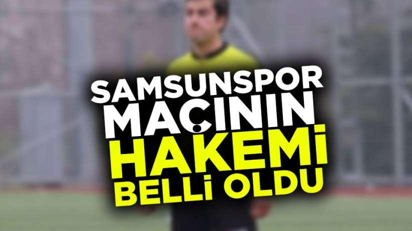 Samsunspor Afyonspor maçının hakemi belli oldu