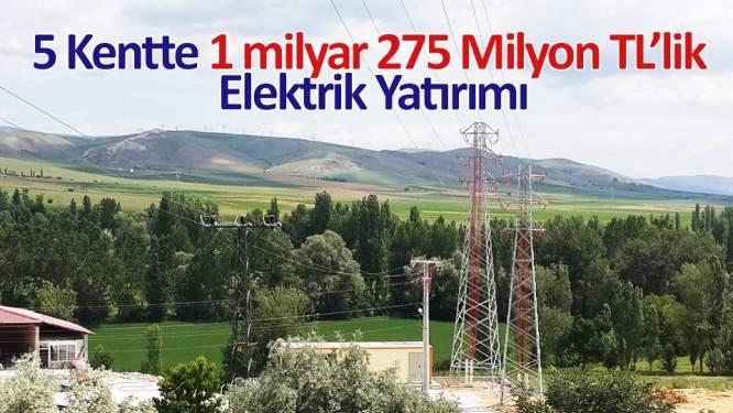5 ilde 1 milyar 275 milyon TL'lik elektrik yatırımı