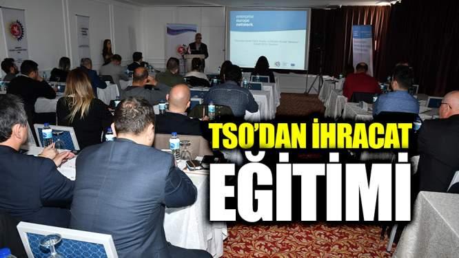Samsun TSO'dan ihracat eğitimi