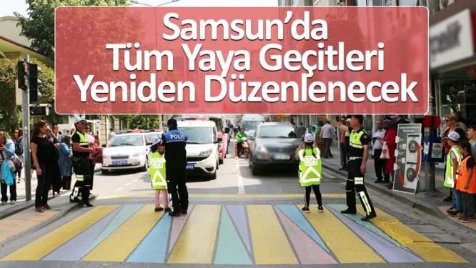 Samsun'da tüm yaya geçitleri yeniden düzenlenecek