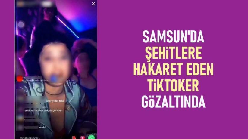 Samsunda şehitlere hakaret eden Tiktoker gözaltında