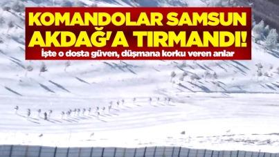 Komandolar Samsun Akdağ'a tırmandı!