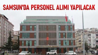 Samsun'da personel alımı yapılacak