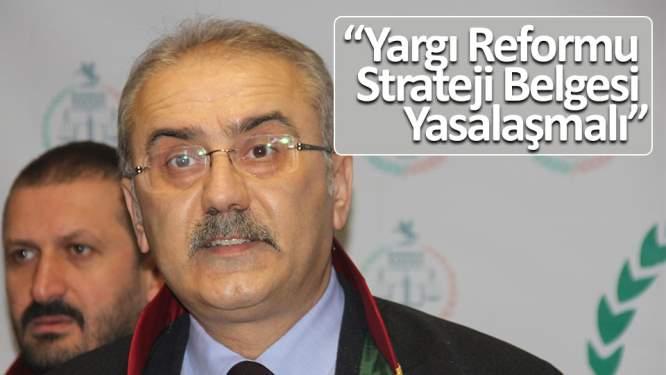 Gürbüz: 'Yargı Reformu Strateji Belgesi yasalaşmalı'