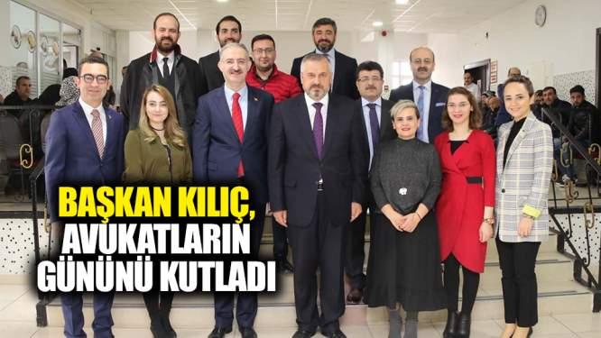 Başkan Kılıç, avukatların gününü kutladı