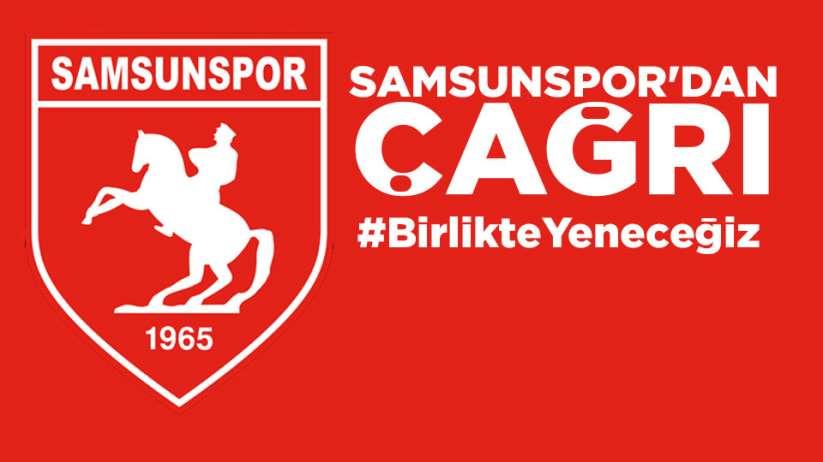 Samsunspor'dan çağrı