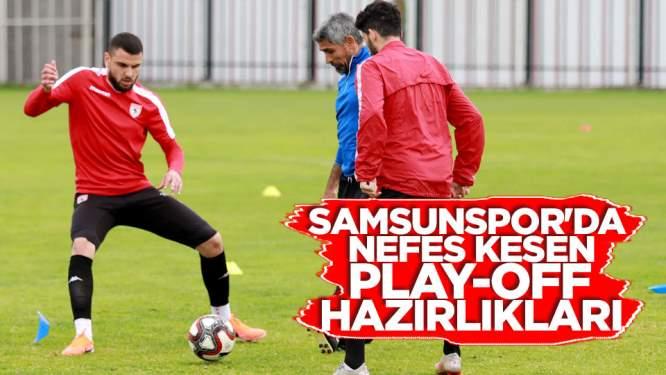 Samsunspor'da nefes kesen pley off hazırlıkları