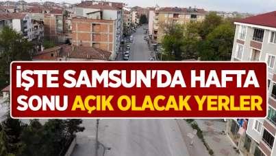 İşte Samsun'da hafta sonu açık olacak yerler