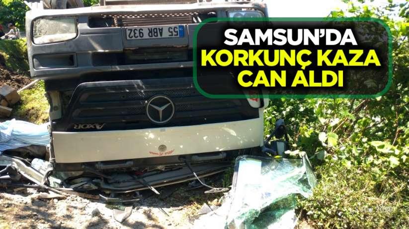 Samsun'da korkunç kaza can aldı
