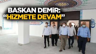 Başkan Demir: 'Hizmete devam'