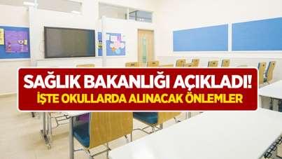 Sağlık Bakanlığı açıkladı! İşte okullarda alınacak önlemler