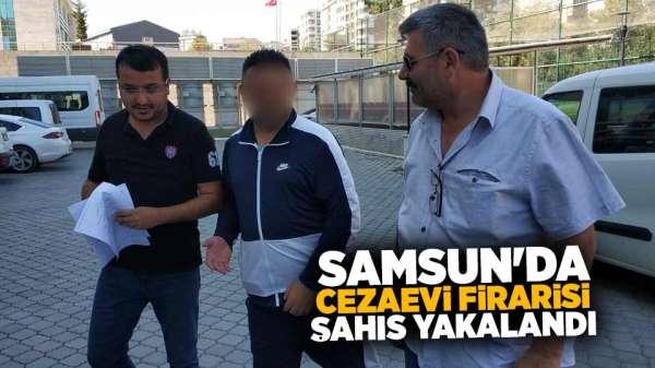 Samsun'da cezaevi firari şahıs yakalandı.