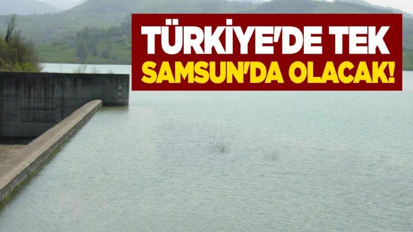 Türkiyede tek Samsunda olacak!
