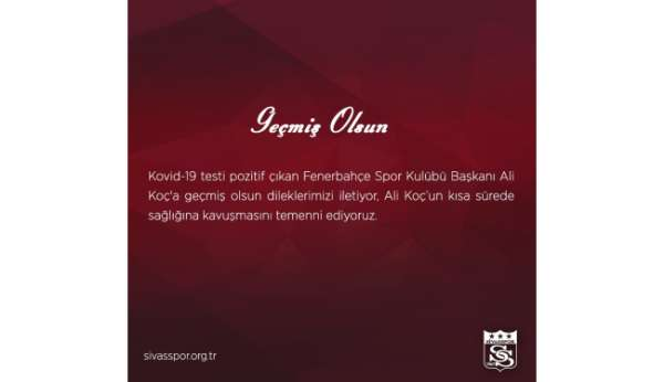 Sivasspordan Ali Koça geçmiş olsun mesajı