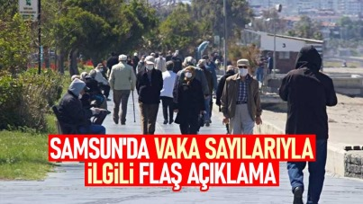 Samsun'da vaka sayılarıyla ilgili flaş açıklama