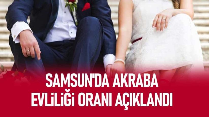 Samsunda akraba evliliği oranı açıklandı