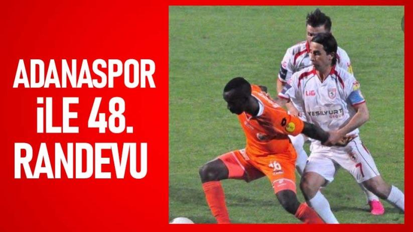 Adanaspor ile 48. Randevu