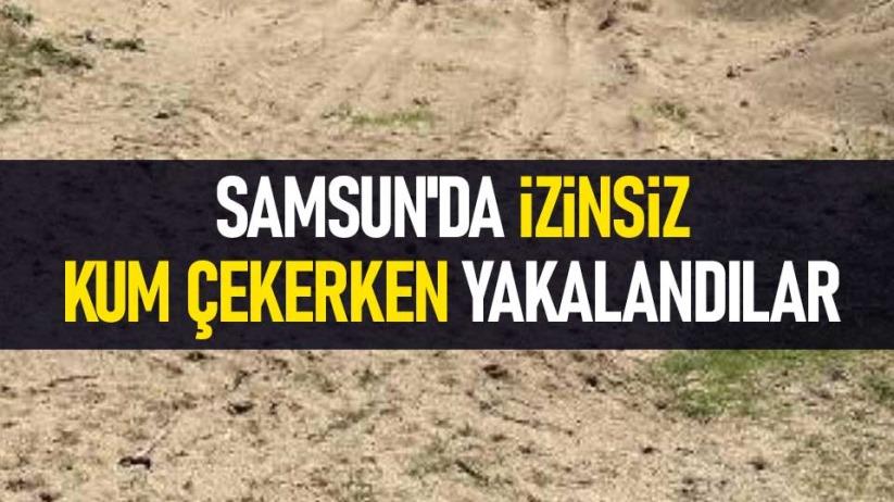 Samsunda izinsiz kum çekerken yakalandılar