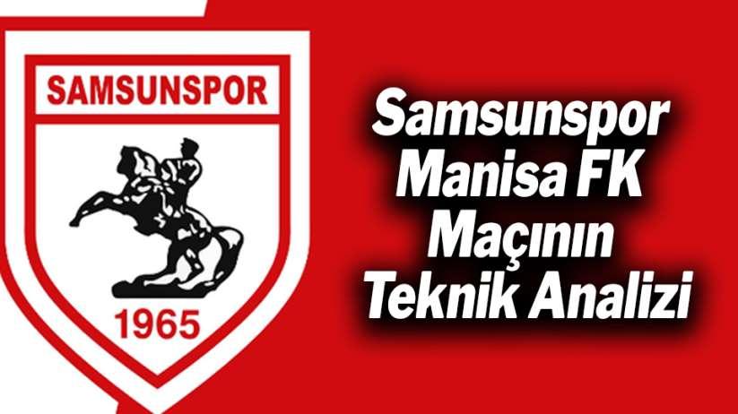 Samsunspor - Manisa FK Maçının Teknik Analizi
