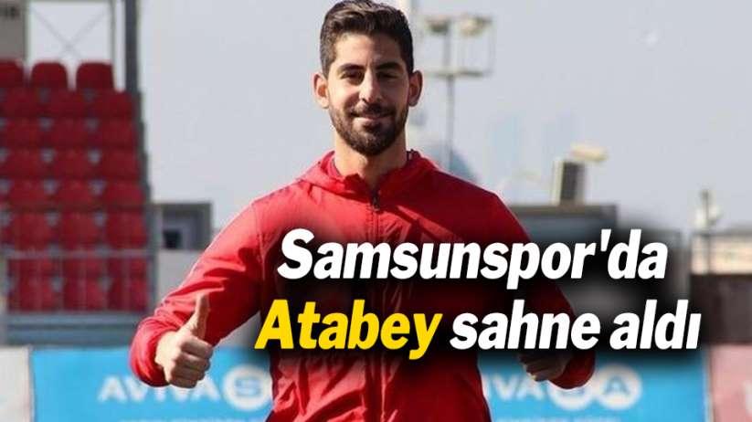 Samsunspor'da Atabey sahne aldı
